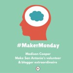 #MakerMonday | Meet Madison Cooper
